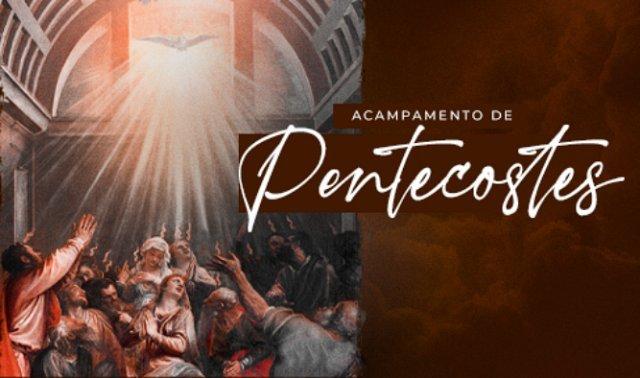 Acampamento de Pentecostes na Canção Nova - 2021
